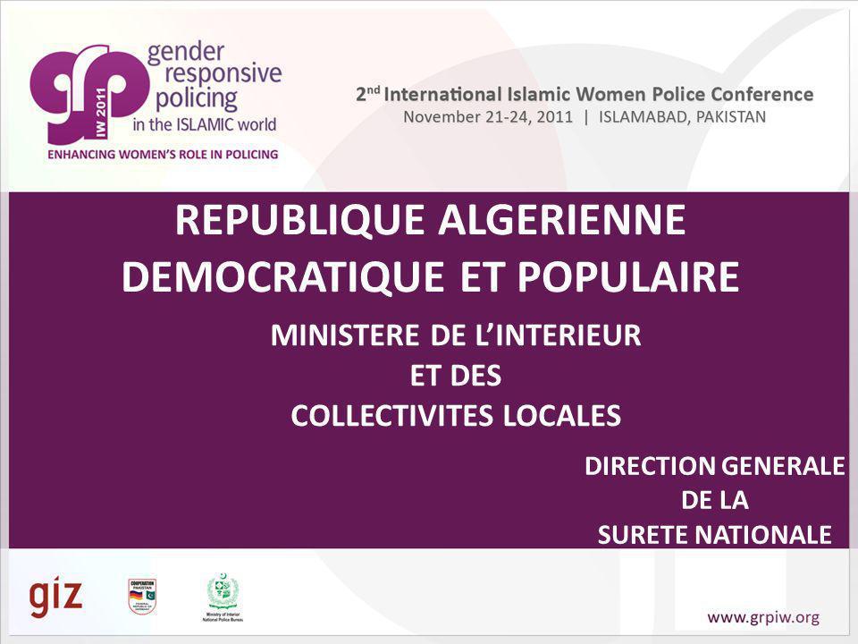 MINISTERE DE LINTERIEUR ET DES COLLECTIVITES LOCALES DIRECTION GENERALE DE LA SURETE NATIONALE REPUBLIQUE ALGERIENNE DEMOCRATIQUE ET POPULAIRE