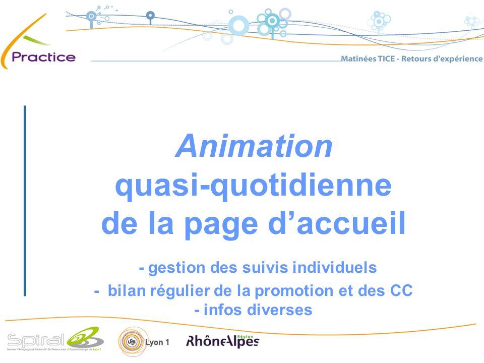 Animation quasi-quotidienne de la page daccueil - gestion des suivis individuels - bilan régulier de la promotion et des CC - infos diverses