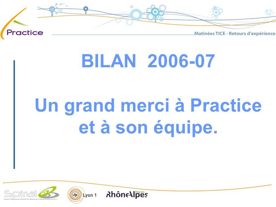BILAN 2006-07 Un grand merci à Practice et à son équipe.