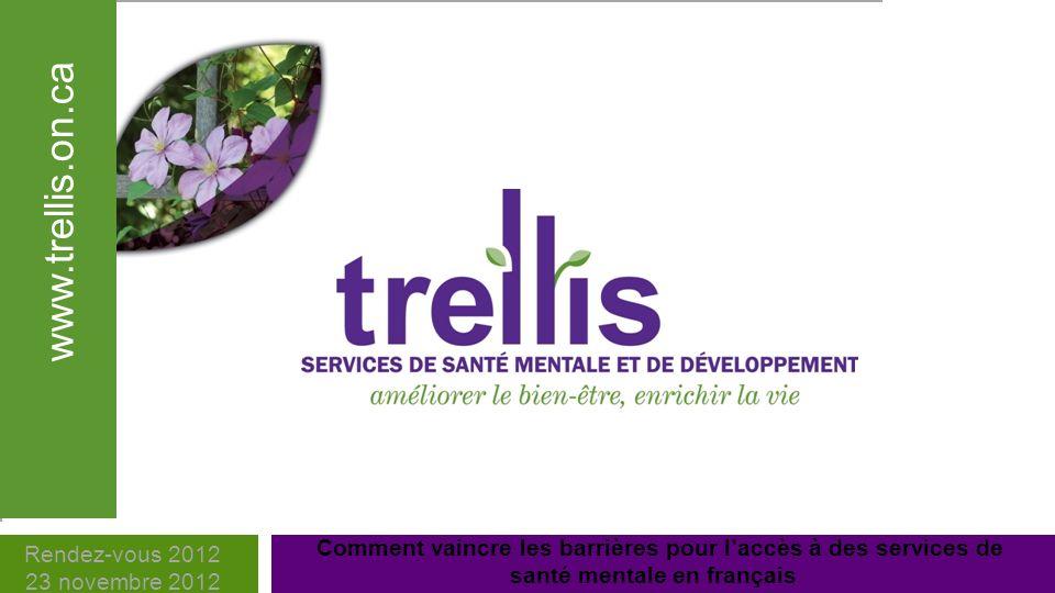 Service francophone de télémédecine en santé mentale Organisme porteur: Trellis Services de santé mentale et de développement,147 rue Delhi, Guelph, ON, N1E 4J3 Personnes contact : Fred Wagner, Directeur Exécutif; Christine Gilles, Coordinatrice du service Courriel : fwagner@trellis.on.ca; cgilles@trellis.on.cafwagner@trellis.on.cacgilles@trellis.on.ca 23/11/2012