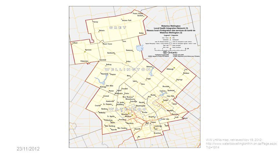 23/11/2012 Ontario LHINs map, retrieved Nov 19, 2012: http://www.waterloowellingtonlhin.on.ca/map.a spx#northsimcoemuskoka