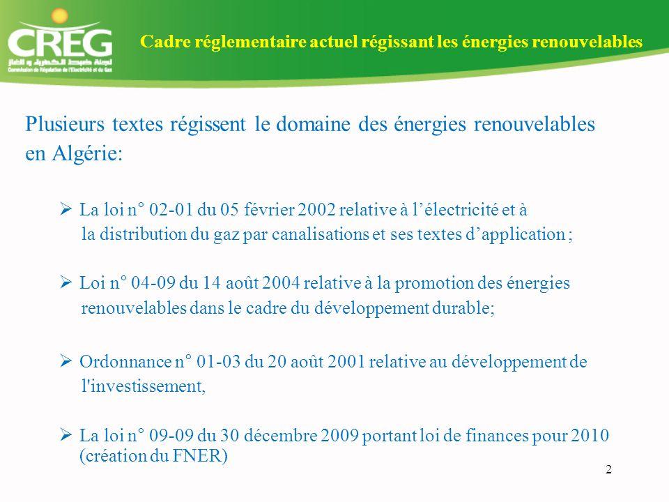 3 Énergies renouvelables et production délectricité(1/4) Principales dispositions contenues dans la loi n°02-01 et ses textes dapplication: Le principe doctroi de primes pour les producteurs utilisant les énergies renouvelables et/ou la cogénération