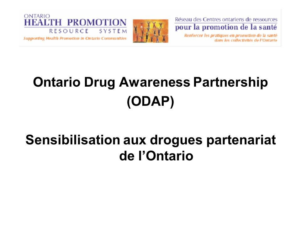 Ontario Drug Awareness Partnership (ODAP) Sensibilisation aux drogues partenariat de lOntario