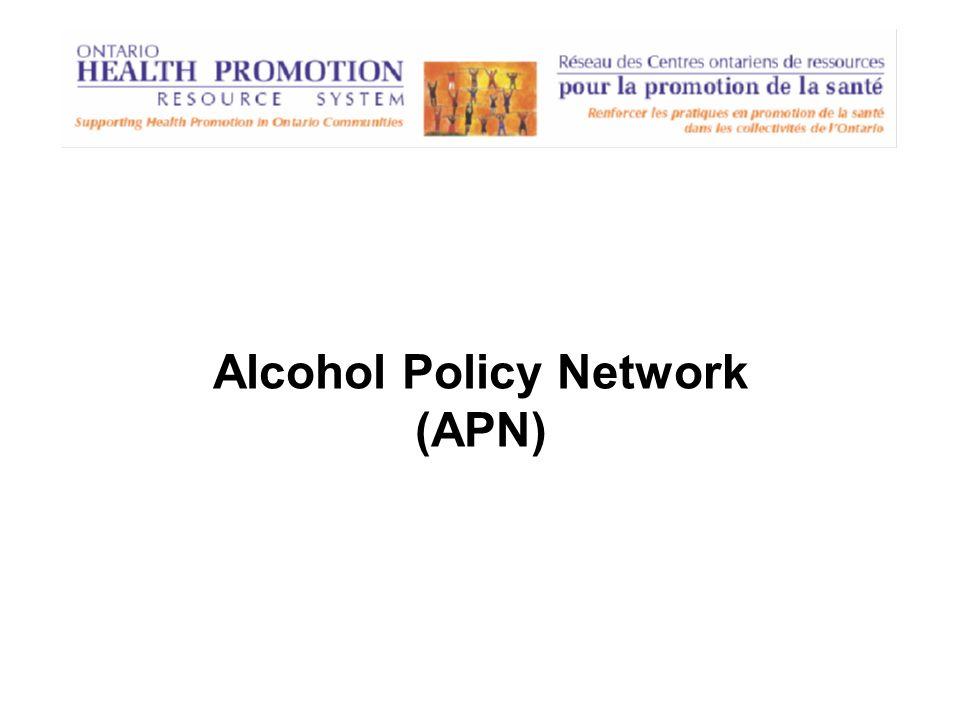 Association to Reduce Alcohol Promotion in Ontario (ARAPO) Réseau danalyse politique sur lalcool (RAPA)