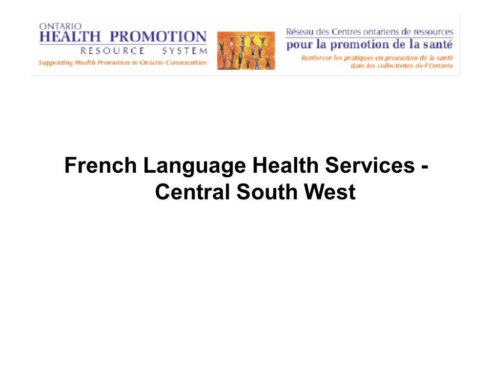 French Language Health Services - Central South West