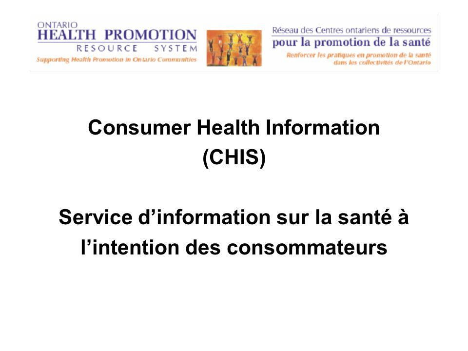 Consumer Health Information (CHIS) Service dinformation sur la santé à lintention des consommateurs