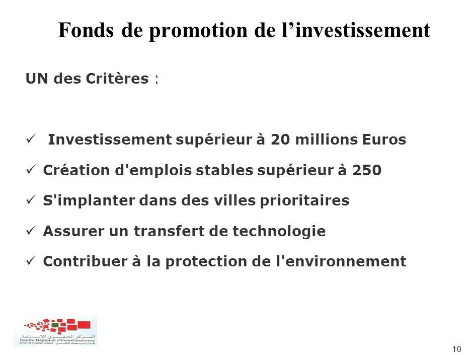 10 UN des Critères : Investissement supérieur à 20 millions Euros Création d'emplois stables supérieur à 250 S'implanter dans des villes prioritaires