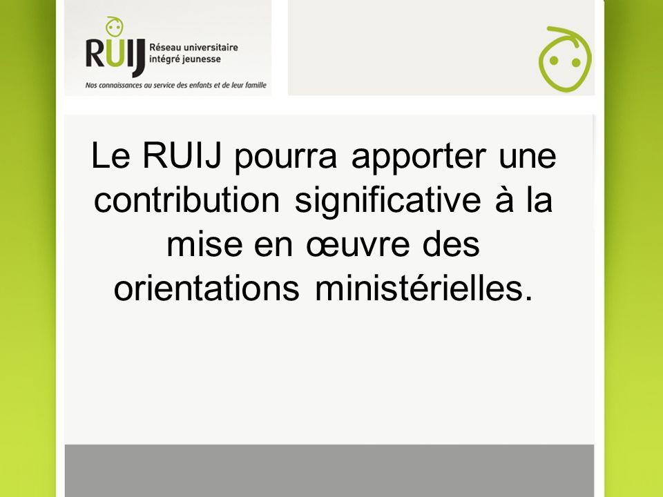 Le RUIJ pourra apporter une contribution significative à la mise en œuvre des orientations ministérielles.