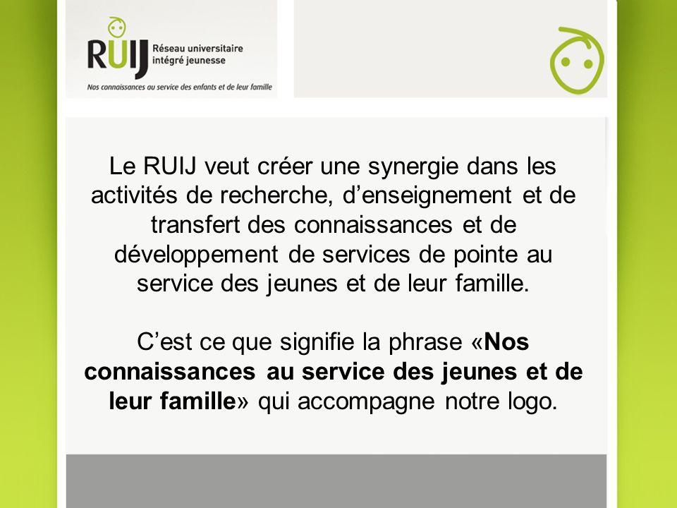Le RUIJ veut créer une synergie dans les activités de recherche, denseignement et de transfert des connaissances et de développement de services de pointe au service des jeunes et de leur famille.