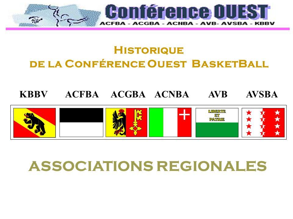 KBBVACGBAACFBAACNBAAVSBAAVB Historique de la Conférence Ouest BasketBall ASSOCIATIONS REGIONALES