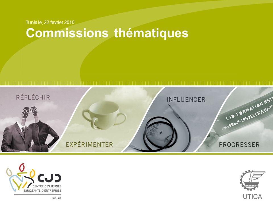 Tunis le, 22 fevrier 2010 Commissions thématiques