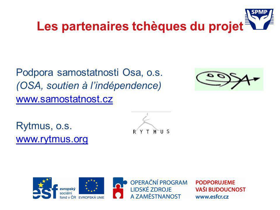 Les partenaires tchèques du projet Podpora samostatnosti Osa, o.s. (OSA, soutien à lindépendence) www.samostatnost.cz Rytmus, o.s. www.rytmus.org
