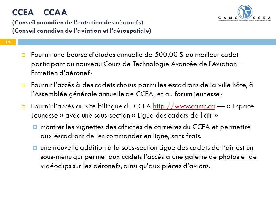 12 CCEA CCAA (Conseil canadien de lentretien des aéronefs) (Conseil canadien de laviation et laérospatiale) Fournir une bourse détudes annuelle de 500