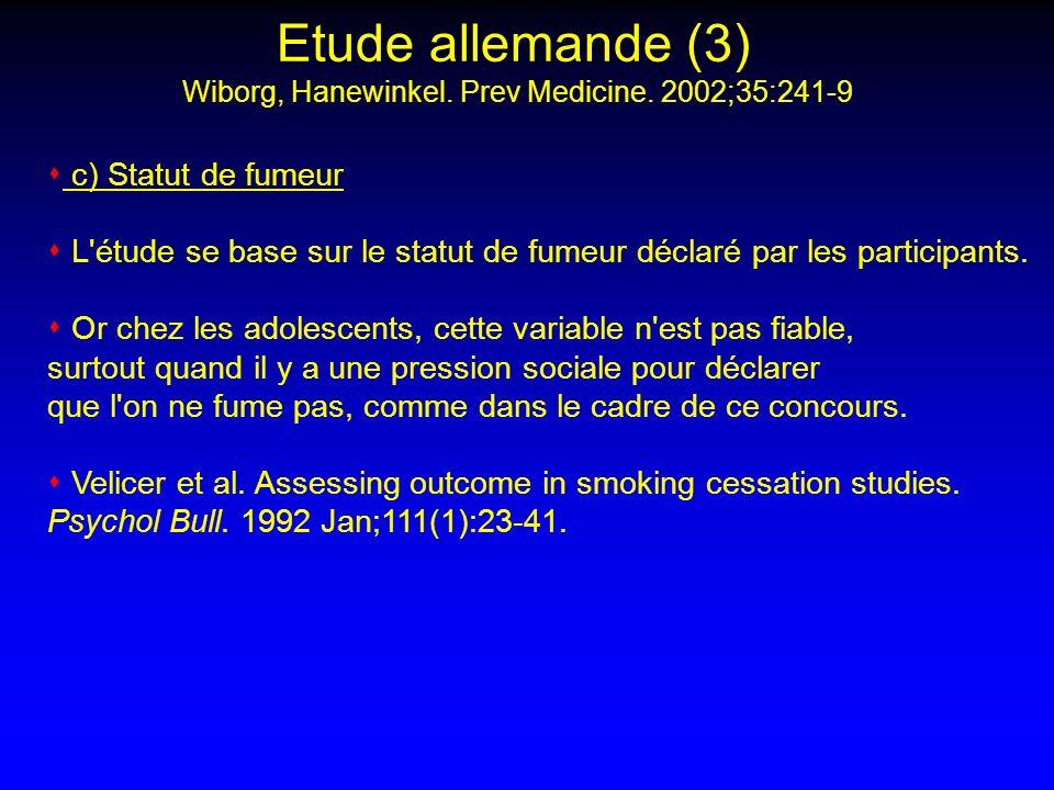c) Statut de fumeur L'étude se base sur le statut de fumeur déclaré par les participants. Or chez les adolescents, cette variable n'est pas fiable, su