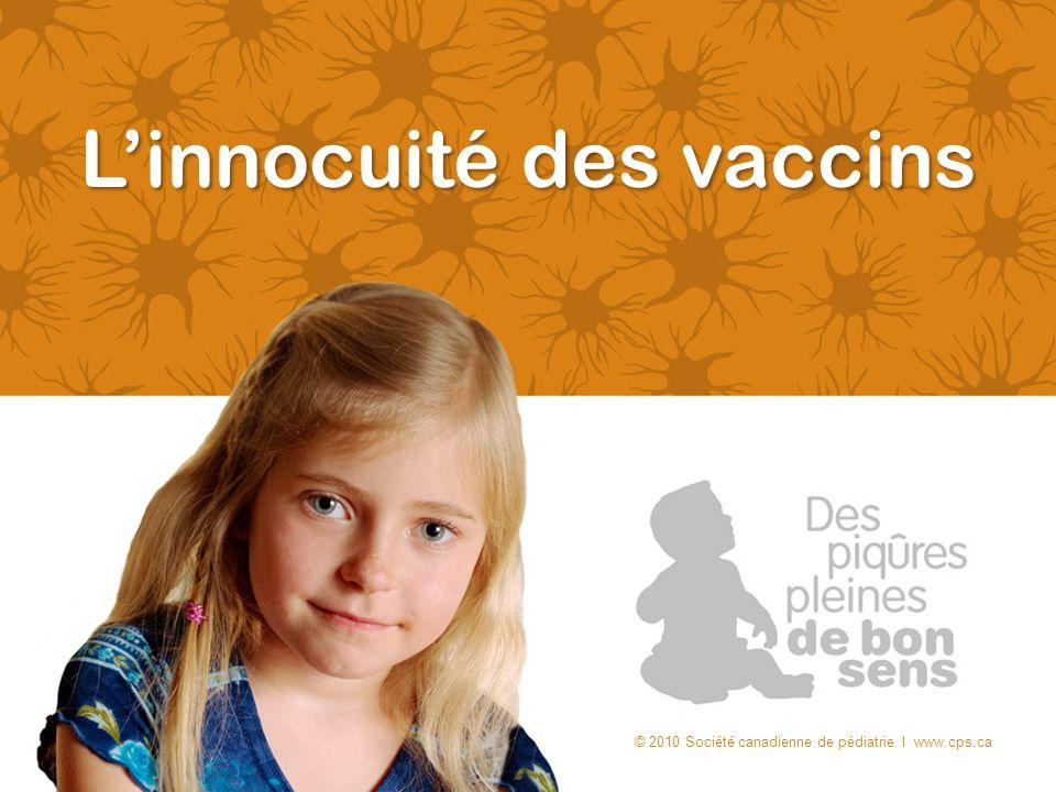 Linnocuité des vaccins © 2010 Société canadienne de pédiatrie I www.cps.ca