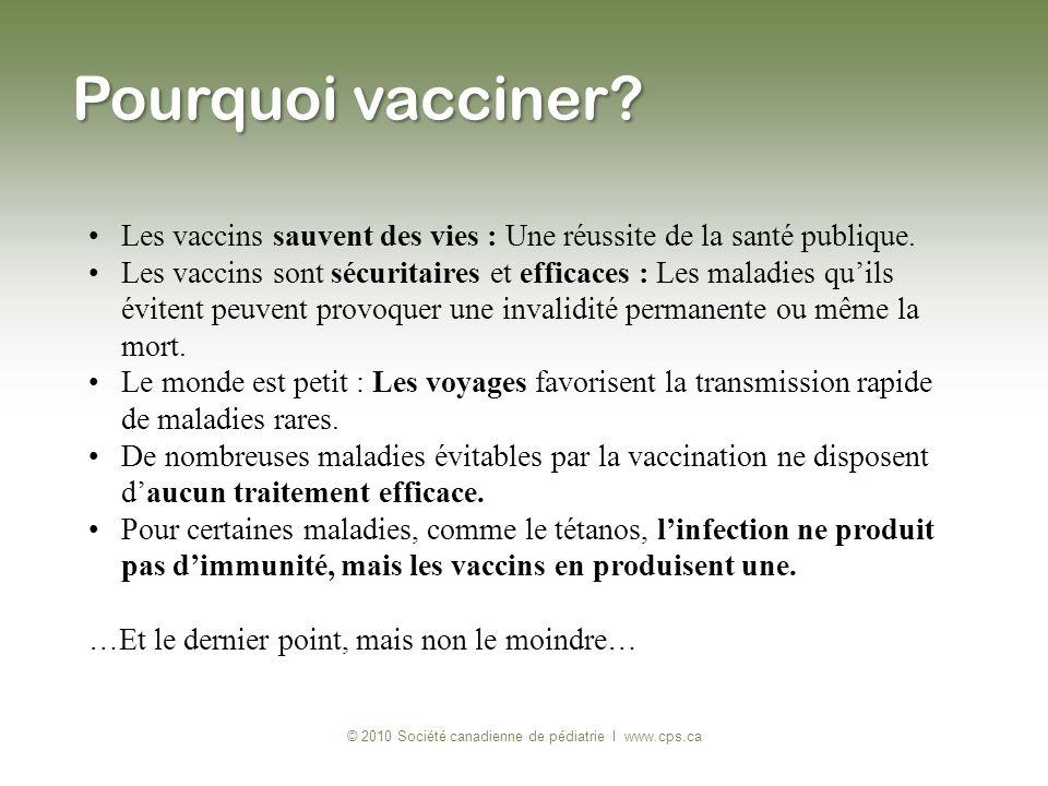 Les vaccins sauvent des vies : Une réussite de la santé publique. Les vaccins sont sécuritaires et efficaces : Les maladies quils évitent peuvent prov