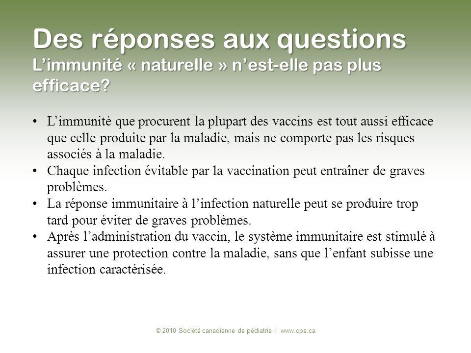 © 2010 Société canadienne de pédiatrie I www.cps.ca Limmunité que procurent la plupart des vaccins est tout aussi efficace que celle produite par la m