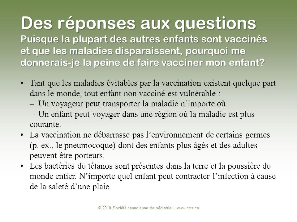 © 2010 Société canadienne de pédiatrie I www.cps.ca Tant que les maladies évitables par la vaccination existent quelque part dans le monde, tout enfan