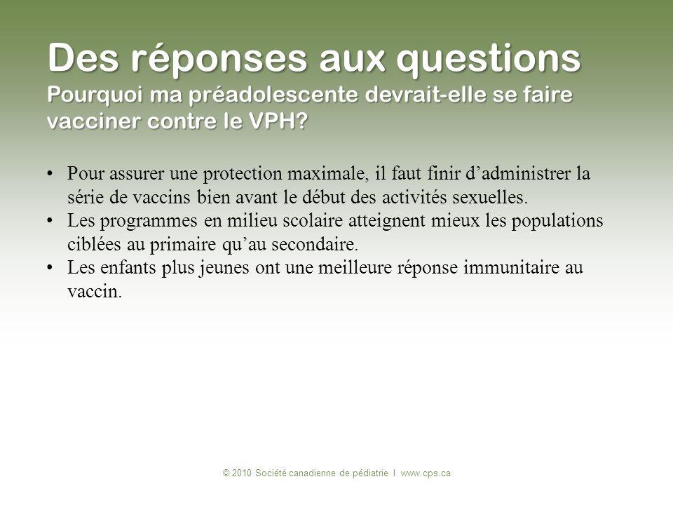 © 2010 Société canadienne de pédiatrie I www.cps.ca Pour assurer une protection maximale, il faut finir dadministrer la série de vaccins bien avant le