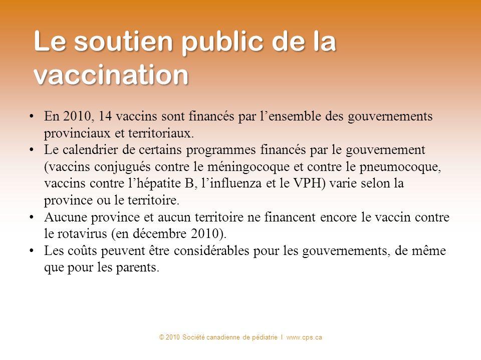 En 2010, 14 vaccins sont financés par lensemble des gouvernements provinciaux et territoriaux. Le calendrier de certains programmes financés par le go