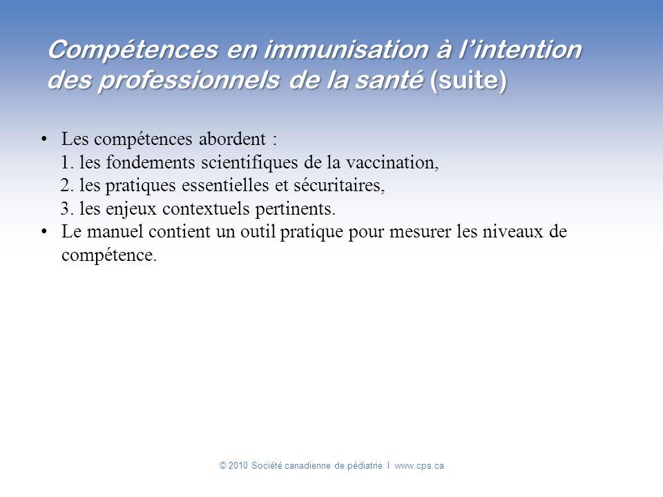 Les compétences abordent : 1. les fondements scientifiques de la vaccination, 2. les pratiques essentielles et sécuritaires, 3. les enjeux contextuels