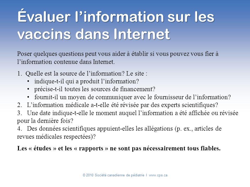 Évaluer linformation sur les vaccins dans Internet Poser quelques questions peut vous aider à établir si vous pouvez vous fier à linformation contenue