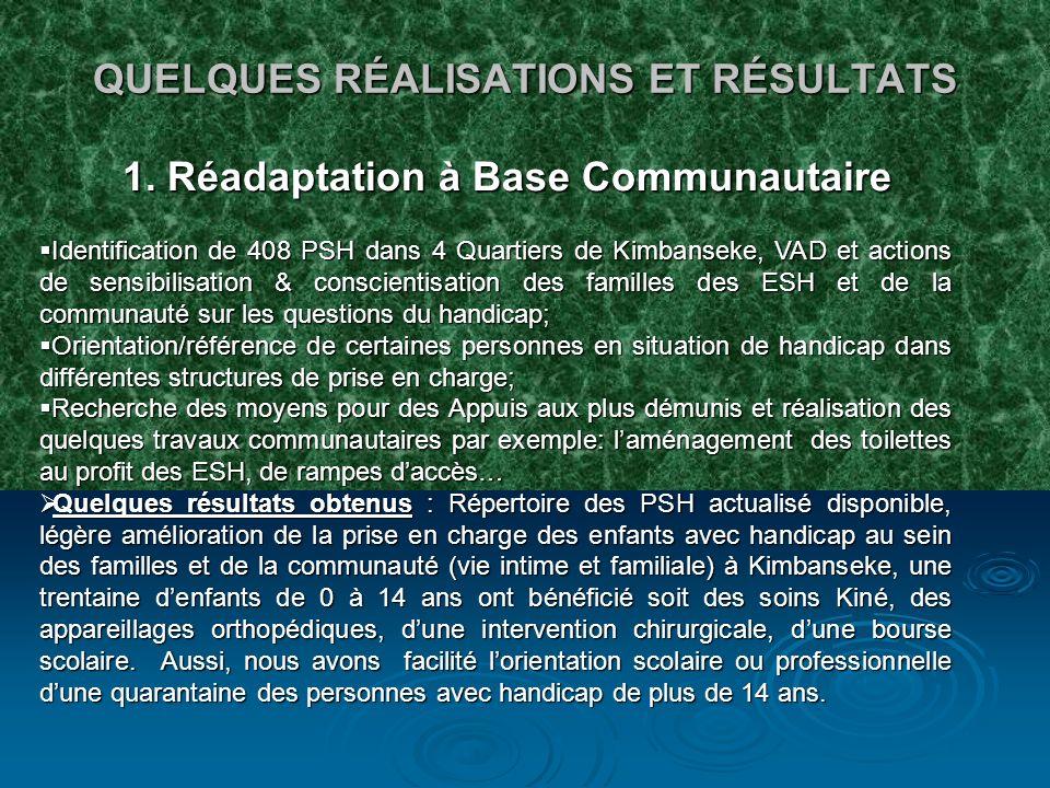 QUELQUES RÉALISATIONS ET RÉSULTATS 1.