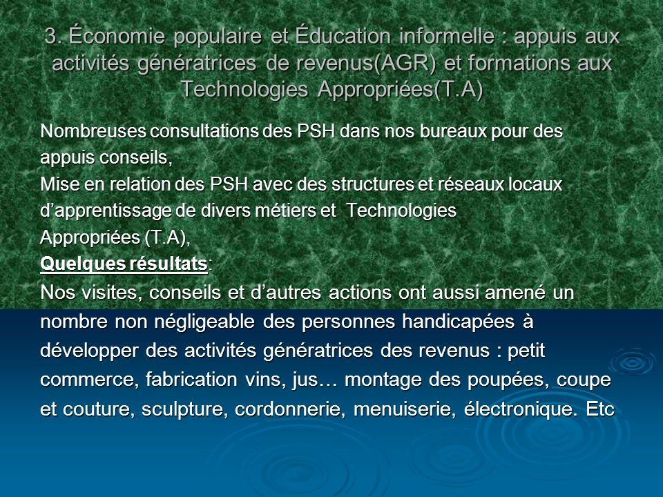 3. Économie populaire et Éducation informelle : appuis aux activités génératrices de revenus(AGR) et formations aux Technologies Appropriées(T.A) Nomb