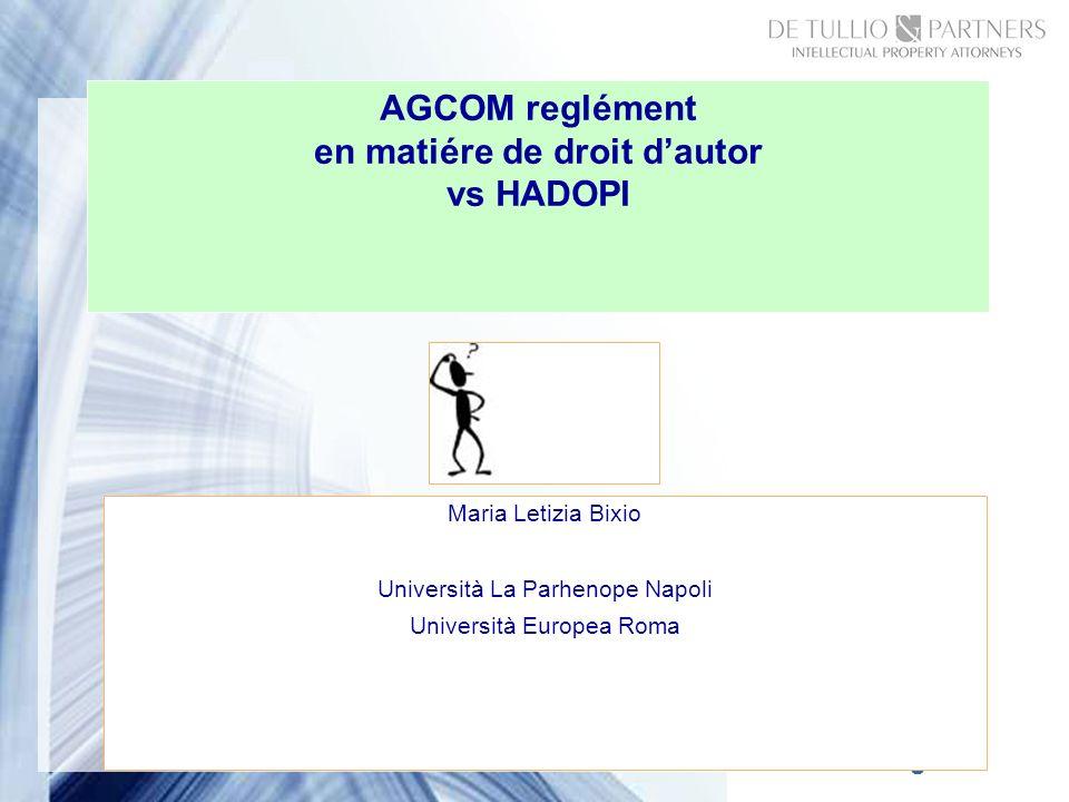 Page 1 AGCOM reglément en matiére de droit dautor vs HADOPI Maria Letizia Bixio Università La Parhenope Napoli Università Europea Roma