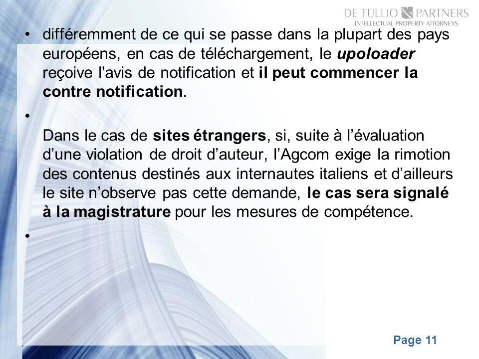Page 11 différemment de ce qui se passe dans la plupart des pays européens, en cas de téléchargement, le upoloader reçoive l avis de notification et il peut commencer la contre notification.