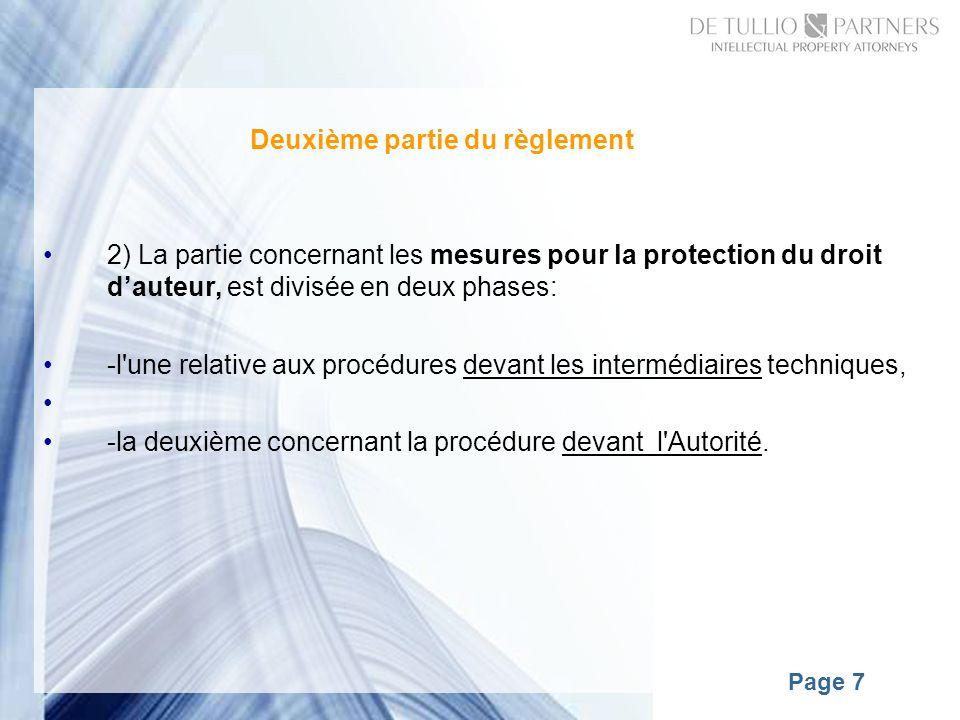 Page 7 2) La partie concernant les mesures pour la protection du droit dauteur, est divisée en deux phases: -l une relative aux procédures devant les intermédiaires techniques, -la deuxième concernant la procédure devant l Autorité.