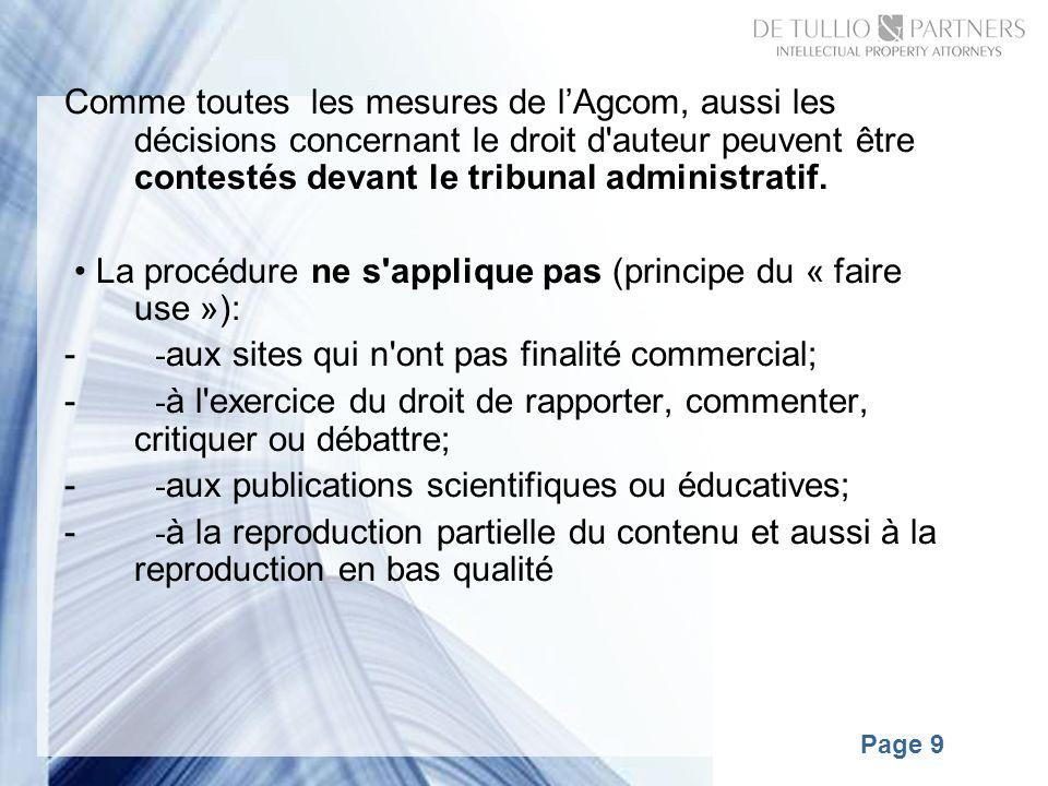 Page 9 Comme toutes les mesures de lAgcom, aussi les décisions concernant le droit d auteur peuvent être contestés devant le tribunal administratif.