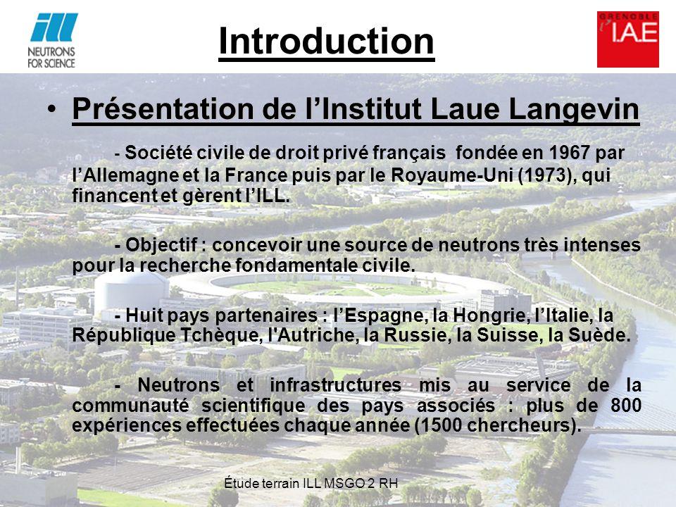 Présentation de lInstitut Laue LangevinPrésentation de lInstitut Laue Langevin - Société civile de droit privé français fondée en 1967 par lAllemagne et la France puis par le Royaume-Uni (1973), qui financent et gèrent lILL.