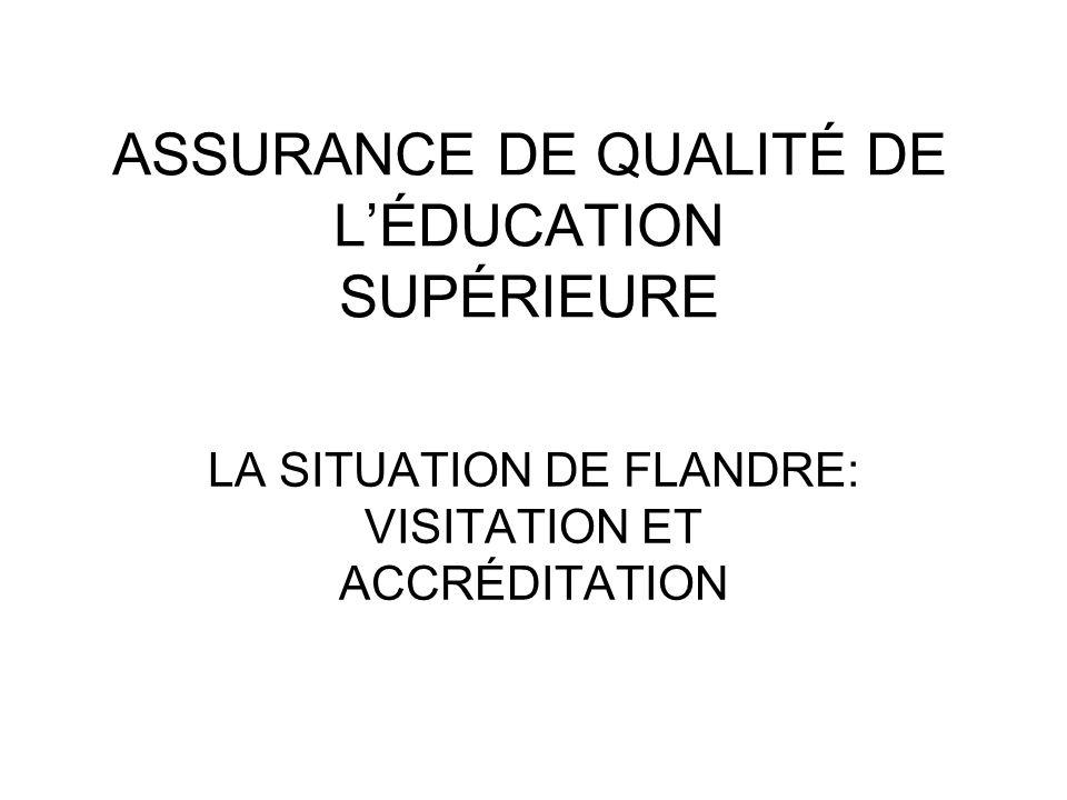 ASSURANCE DE QUALITÉ DE LÉDUCATION SUPÉRIEURE LA SITUATION DE FLANDRE: VISITATION ET ACCRÉDITATION