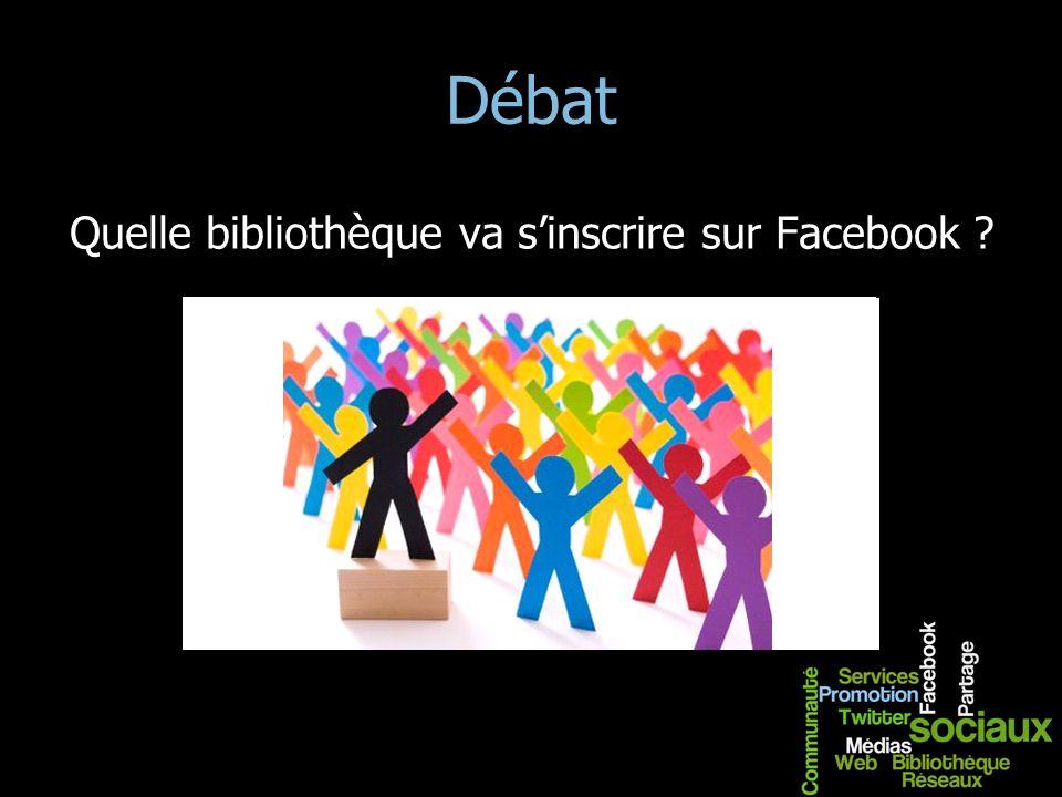 Débat Quelle bibliothèque va sinscrire sur Facebook ?