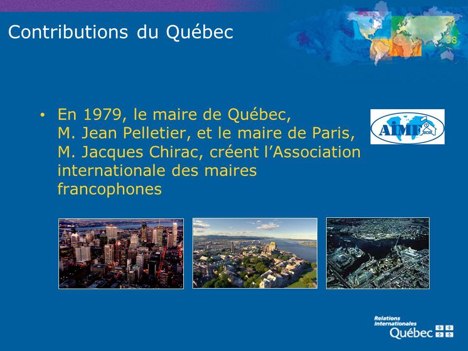 Contributions du Québec En 1979, le maire de Québec, M. Jean Pelletier, et le maire de Paris, M. Jacques Chirac, créent lAssociation internationale de