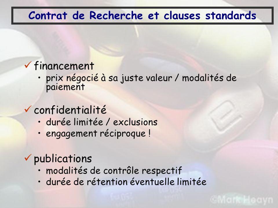 Contrat de Recherche et clauses standards financement prix négocié à sa juste valeur / modalités de paiement confidentialité durée limitée / exclusion