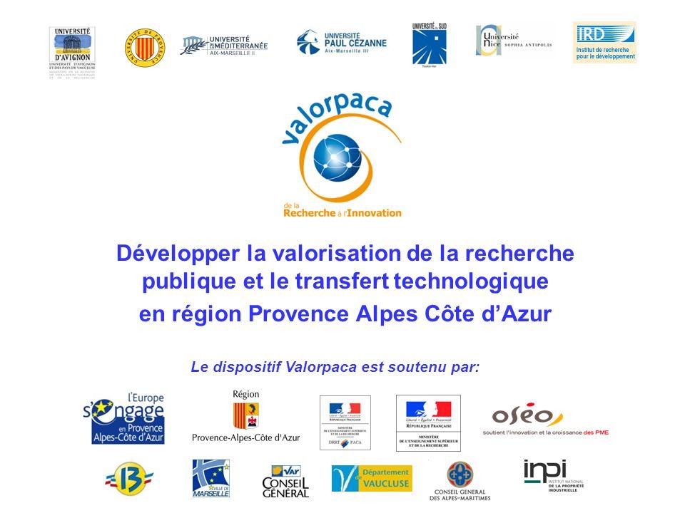 Développer la valorisation de la recherche publique et le transfert technologique en région Provence Alpes Côte dAzur Le dispositif Valorpaca est sout