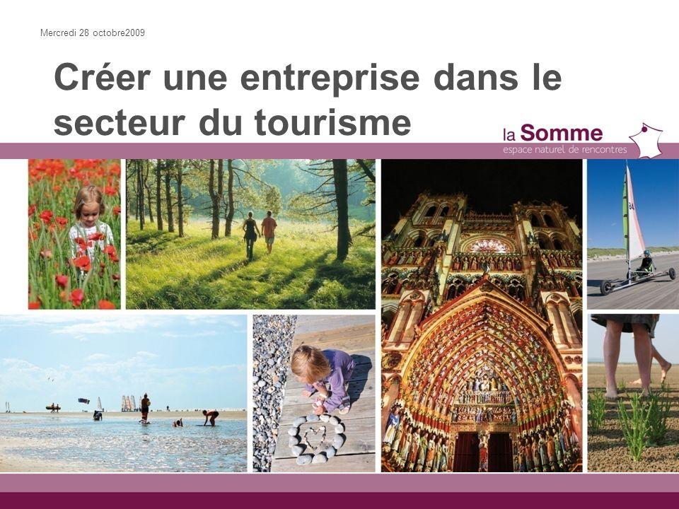 Les évolutions du tourisme Les nouveaux enjeux du créateur dentreprise touristique Les spécificités du tourisme dans la Somme Mercredi 28 octobre2009 Créer une entreprise dans le secteur du tourisme www.somme-tourisme.com