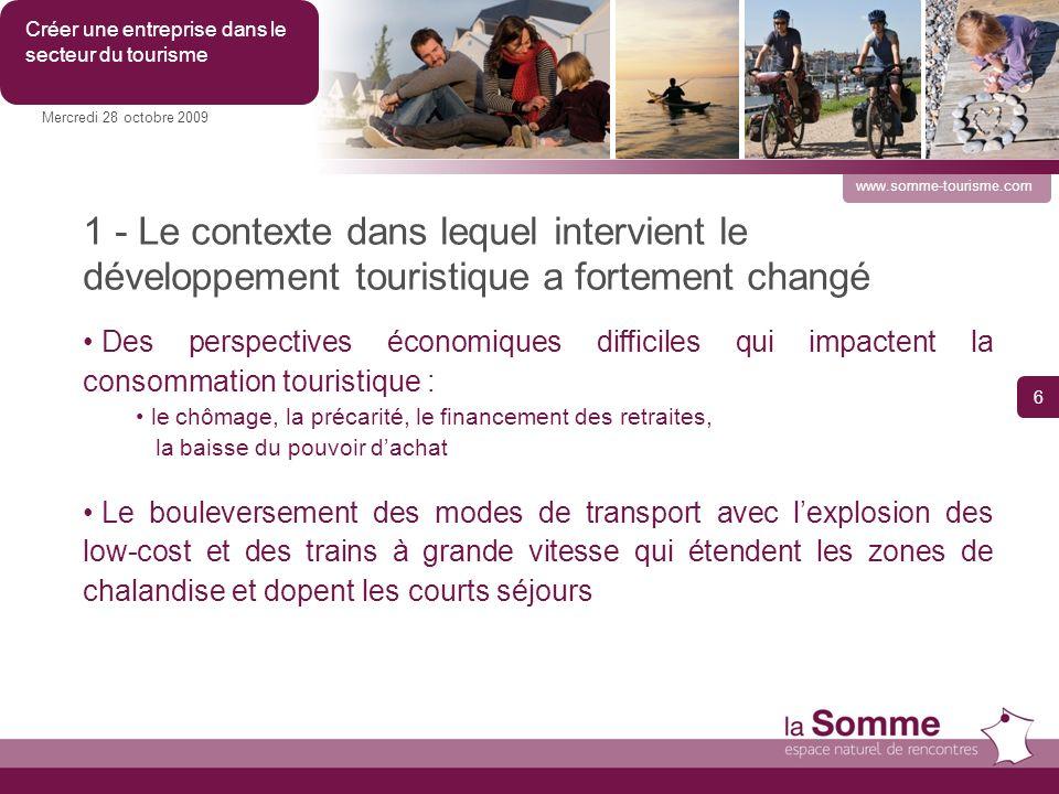 Les spécificités du tourisme dans la Somme Mercredi 28 octobre2009 Créer une entreprise dans le secteur du tourisme www.somme-tourisme.com