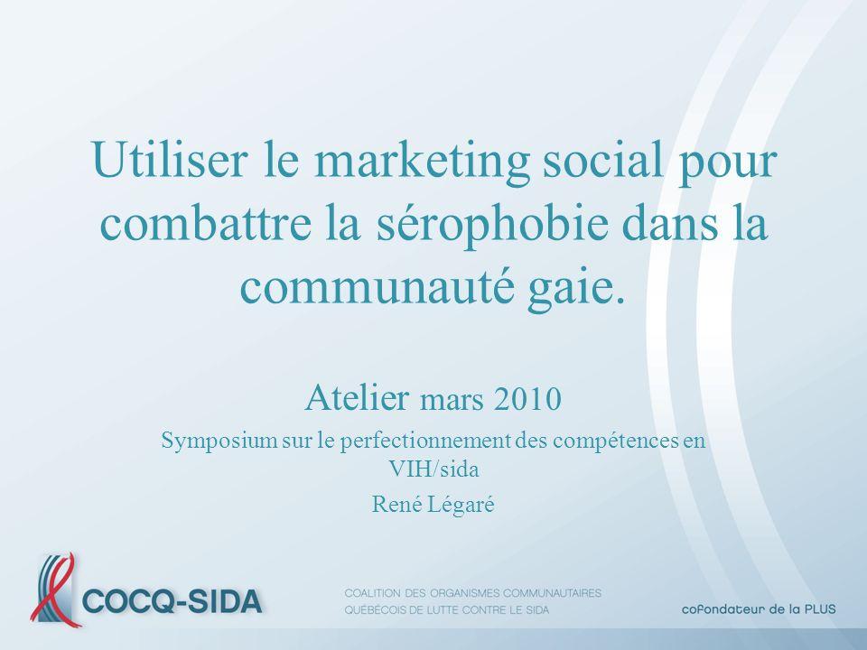 Utiliser le marketing social pour combattre la sérophobie dans la communauté gaie.
