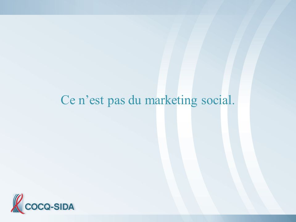 Ce nest pas du marketing social.