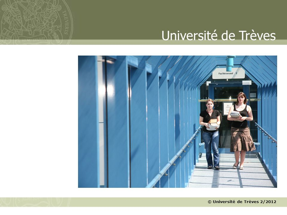 © Université de Trèves 2/2012 Université de Trèves