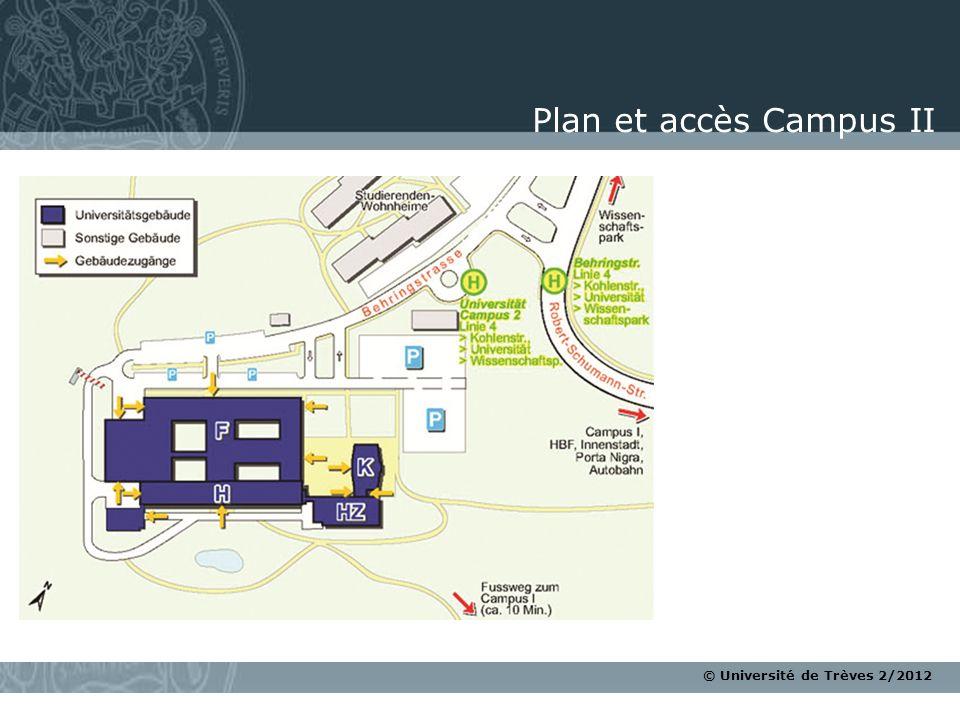 © Université de Trèves 2/2012 Plan et accès Campus II