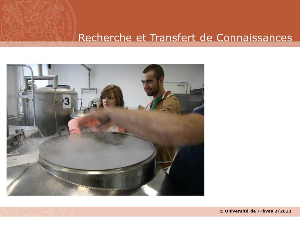 © Université de Trèves 2/2012 Recherche et Transfert de Connaissances