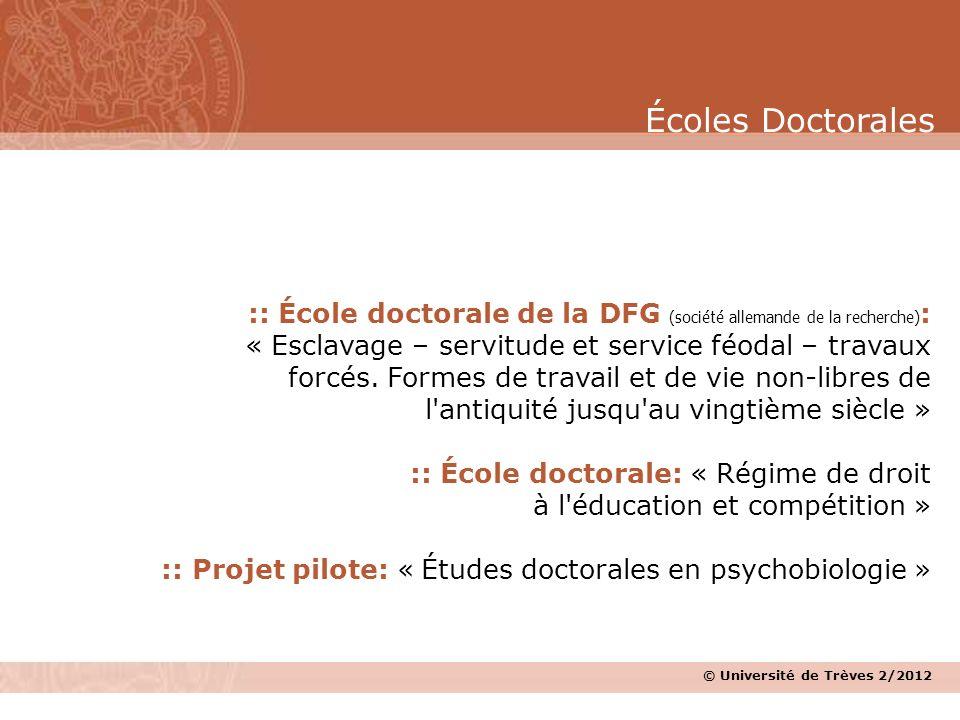 © Université de Trèves 2/2012 :: École doctorale de la DFG (société allemande de la recherche) : « Esclavage – servitude et service féodal – travaux f