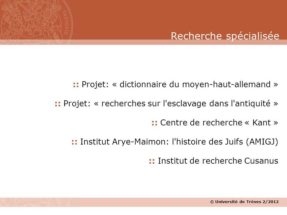 © Université de Trèves 2/2012 :: Projet: « dictionnaire du moyen-haut-allemand » :: Projet: « recherches sur l'esclavage dans l'antiquité » :: Centre