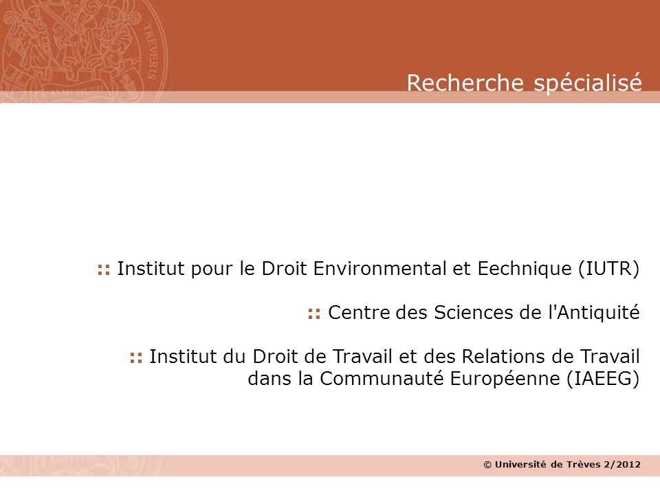 © Université de Trèves 2/2012 :: Institut pour le Droit Environmental et Eechnique (IUTR) :: Centre des Sciences de l'Antiquité :: Institut du Droit d