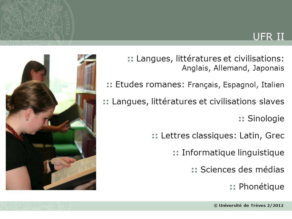 © Université de Trèves 2/2012 :: Langues, littératures et civilisations: Anglais, Allemand, Japonais :: Etudes romanes: Français, Espagnol, Italien ::