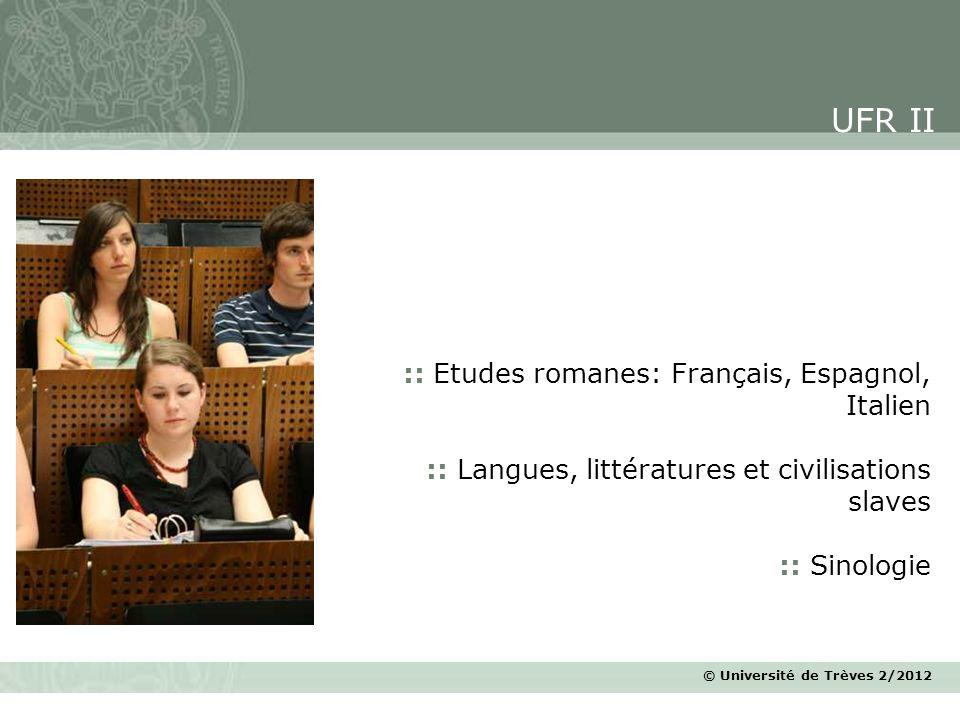 © Université de Trèves 2/2012 :: Etudes romanes: Français, Espagnol, Italien :: Langues, littératures et civilisations slaves :: Sinologie UFR II